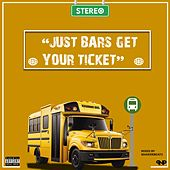 Just Bars, Get Your Ticket von Stereo