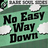 No Easy Way Down: Rare Soul Sides by Various Artists