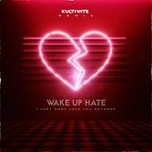 I Just Don't Love You Anymore (feat. Kultivate) (Kultivate Remix) by Wake Up Hate