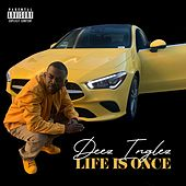 Life Is Once by Deez Inglez