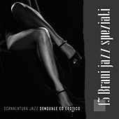 Scanalatura jazz sensuale ed erotico (15 Brani jazz speziati, Sensual jazz relaxation) de Artisti Vari