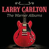 The Warner Albums by Larry Carlton