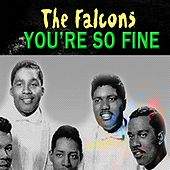 You're so Fine by The Falcons (Soul)