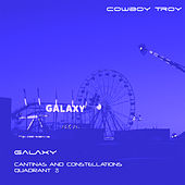 Galaxy (Cantinas And Constellations Quadrant 3) by Cowboy Troy