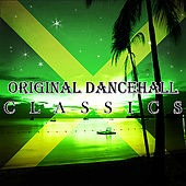 Original Dancehall Classics by Various Artists
