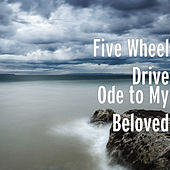 Ode to My Beloved by Five Wheel Drive