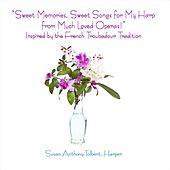 Sweet Memories, Sweet Songs for My Harp from Much Loved Operas! by Susan Anthony-Tolbert