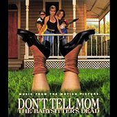 Don't Tell Mom The Babysitter's Dead de Various Artists
