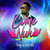Come Nuh by Hypa Sounds