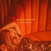 This Is Not Forever von Kate Miller-Heidke