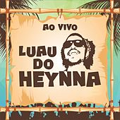 Luau do Heynna (Ao Vivo) by Marcos Heynna