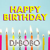 Happy Birthday von DJ Bobo