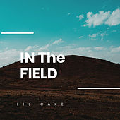 In the Field by LiL CaKe