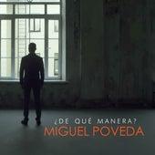 De Qué Manera by Miguel Poveda