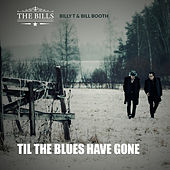 Til the Blues Have Gone by The Bills