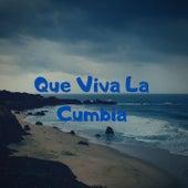 Que Viva la Cumbia by los rodartes, LOS YONIC`S, Simba Musical, Rayito Colombiano, Sonido Mazter