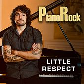 Little Respect by Piano Rock