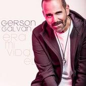 Era Mi Vida Él by Gerson Galván