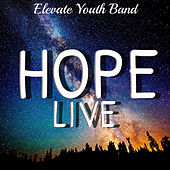 HOPE (Live) by Elevate Youth Band