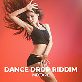 Dance Drop Riddim Mixtape de Wayne Wonder, Ziggi, Pressure, Everton Blender, Nickesha Lindo, Sadiki, Sizzla, Anthony B, Chuck Fenda, Honorable, Chezdek, Luciano, Lutan Fyah, Kemar McGregor