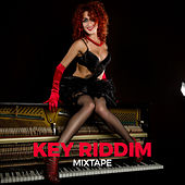 Key Riddim Mixtape von Anthony B, Chezidek, Luciano, Natty King, Natural Black, Norris Man, Ras Shiloh, Turbulence, Kemar McGregor
