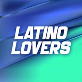 LATINO LOVERS by Various Artists