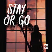Stay Or Go (Chill Mix) by Hedegaard