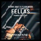 Fellas (Thomas Gold Edit) by Danny Ores