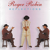Reflections by Roger Robin