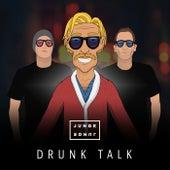 Drunk Talk by Junge Junge