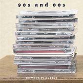 90s and 00s Covers Playlist de Various Artists