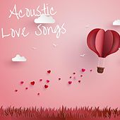 Acoustic Love Songs de Various Artists