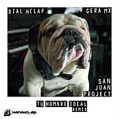 Tu Hombre Ideal (Bial Hclap Remix) de San Juan Project