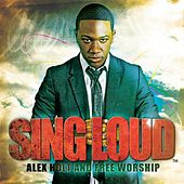 Sing Loud by Alex Holt and Free Worship