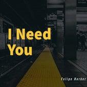 I Need You de DJ Harker