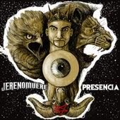 Presencia by Jerenomuere