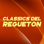 CLASSICS DEL REGUETON de Various Artists
