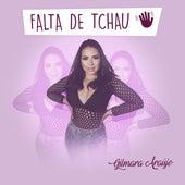 Falta de Tchau (Ao Vivo) de Gilmara Araújo