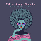 70's Pop Music – Nostalgic Time by Various Artists