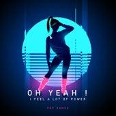Oh Yeah ! I Feel a Lot of Power – Pop Dance de Various Artists