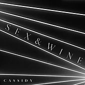 Sex and Wine de Cassidy