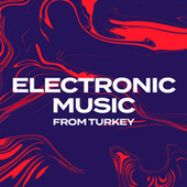Electronic Music From Turkey by Various Artists