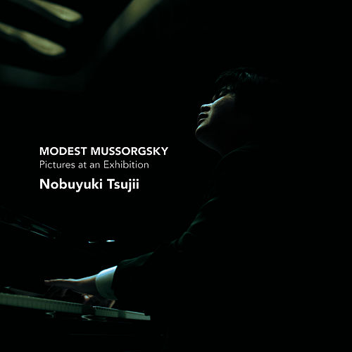 Mussorgsky: Pictures at an Exhibition by Nobuyuki Tsujii