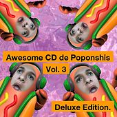 Awesome Cd de Poponshis, Vol. 3 (Deluxe Edition) von Poponshis