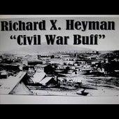 Civil War Buff by Richard X. Heyman