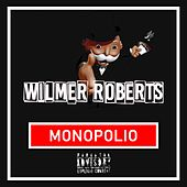 Monopolio by Wilmer Roberts
