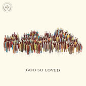 God So Loved by We The Kingdom
