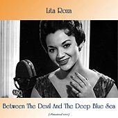 Between The Devil And The Deep Blue Sea (Remastered 2020) von Lita Roza