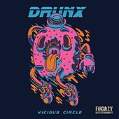 Vicious Circle by The Drunx