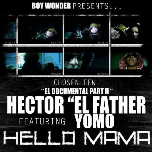 Hello Mama (feat. Yomo) - Single by Hector El Father